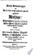 Die durchlauchtigste Zusammenkunfft, oder historische Erzehlung, was ... Johann George der Ander, Herzog zu Sachsen ... bey Anwesenheit Seiner Churfürstlichen Durchlauchtigkeit Hochgeehrtesten Herren Gebrüdere, dero Gemahlinnen, Prinzen und Princessinnen ... in Dero Residenz und Haubt-Vestung Dresden in Monat Februario des 1678sten Jahres, an allerhand Aufzügen, ritterlichen Exercitien, Schau-Spielen, Schiessen, Jagten, Operen, Comoedien, Balleten, Masqueraden, Konigreiche, Feuerwercke, ... auffuhren und vorstellen lassen ... nebenst etlichen hierzu gefügten Erläuterungen, etc