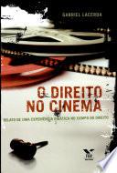 Direito No Cinema: Relato de Uma Experiência Didática No Campo Do Direito