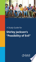 A Study Guide for Shirley Jackson s  Possibility of Evil