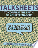 Talksheets to Confirm the Faith of Your Teenagers  52 Ready To Use Discussions