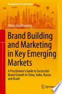 Brand Building and Marketing in Key Emerging Markets