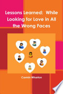 Lessons Learned While Looking For Love In All The Wrong Faces