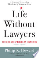 Life Without Lawyers  Restoring Responsibility in America