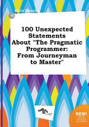100 Unexpected Statements about the Pragmatic Programmer