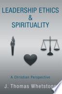 Leadership Ethics   Spirituality