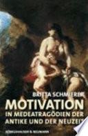 Motivation in Medeatragödien der Antike und der Neuzeit
