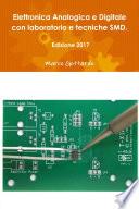Elettronica Analogica e Digitale con laboratorio e tecniche SMD  Edizione 2017