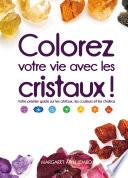 Colorez votre vie avec les cristaux!
