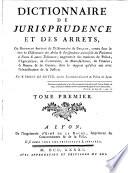 Dictionnaire de Jurisprudence et des Arrets
