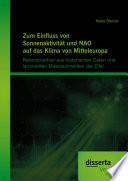 Zum Einfluss von Sonnenaktivit  t und NAO auf das Klima von Mitteleuropa  Rekonstruktion aus historischen Daten und laminierten Maarsedimenten der Eifel