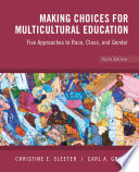 Making Choices for Multicultural Education  Five Approaches to Race  Class and Gender  6th Edition