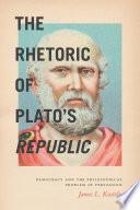 The Rhetoric of Plato s Republic