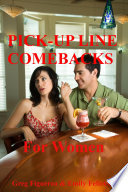 Pick up Line Comebacks For Women