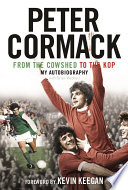 From the Cowshed to the Kop  My Autobiography