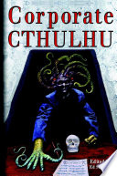Corporate Cthulhu Lovecraftian Tales Of Bureaucratic Nightmare