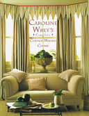 Caroline Wrey's Complete Curtain Making Course