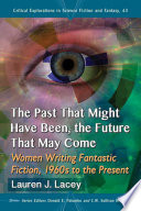 The Past That Might Have Been The Future That May Come
