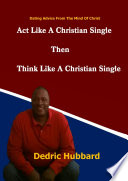 Act Like A Single Christian Than Think Like A Single Christian