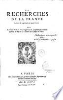 Les recherches de la France  reveu  s   augment  es de quatre Liures