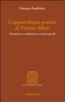 L apprendistato poetico di Vittori Alfieri  Cleopatraccia  traduzionaccie  estratti  postille