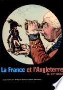 La France et l'Angleterre au XIXe siècle échanges, représentations, comparaisons