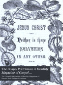The Gospel Watchman A Monthly Magazine of Gsopel truth Sixteenth Volume  January 1 1884  No 181