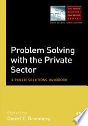Problem Solving with the Private Sector