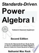 Standards Driven Power Algebra I Textbook Classroom Supplement