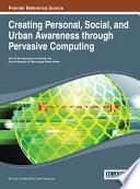 Creating Personal Social And Urban Awareness Through Pervasive Computing