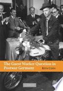 The Guest Worker Question in Postwar Germany Book PDF