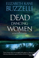 Dead Dancing Women Mysteries By Elizabeth Kane Buzzelli Every Woman
