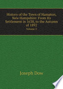 History of the Town of Hampton  New Hampshire  From Its Settlement in 1638  to the Autumn of 1892