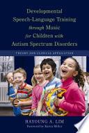 Developmental Speech Language Training through Music for Children with Autism Spectrum Disorders