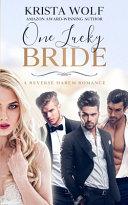 One Lucky Bride A Reverse Harem Romance