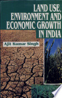 Land Use  Environment and Economic Growth in India