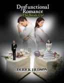 Dysfunctional Romance: The Break-Up!