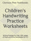 Children s Handwriting Practice Worksheets  Writing Prompts for Kids  100  Pages of Draw and Write Worksheets for K 3