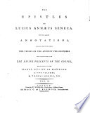 The epistles of Lucius Annæus Seneca [tr.] with large annotations by T. Morell