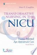 Transformative Nursing in the NICU  Second Edition Book PDF