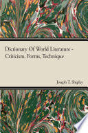 Dictionary Of World Literature   Criticism  Forms  Technique