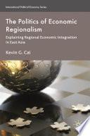 The Politics of Economic Regionalism