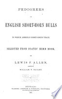 Pedigrees of English Short horn Bulls to which American Short horns Trace