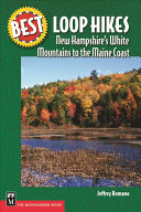 Best Loop Hikes New Hampshire s White Mountains to the Maine Coast