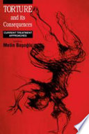 Torture And Its Consequences : scholarly yet very practical resource....