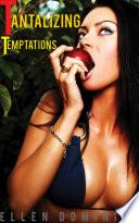 Tantalizing Temptations