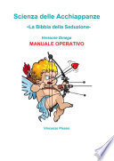 Scienza delle Acchiappanze   la Bibbia della Seduzione    Versione Omega   Manuale Operativo