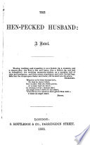 The henpecked Husband  A novel by the author of  The M P  s wife