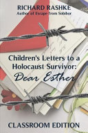 Children's Letters to a Holocaust Survivor: The Classroom Edition: Dear Esther