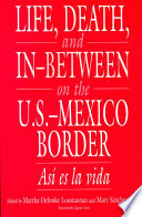 Life  Death  and In between on the U S  Mexico Border
