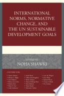 International Norms, Normative Change, And The UN Sustainable Development Goals : over the next fifteen years....